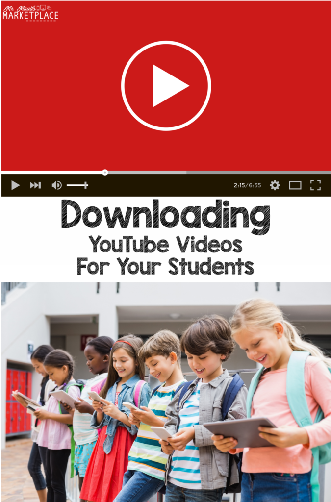 Downloading Youtube Videos For Your Students Mr Maults Marketplace