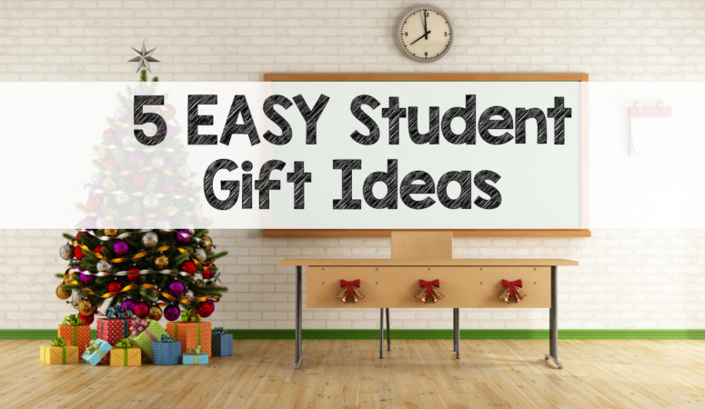 5 EASY Holiday Gifts for Students