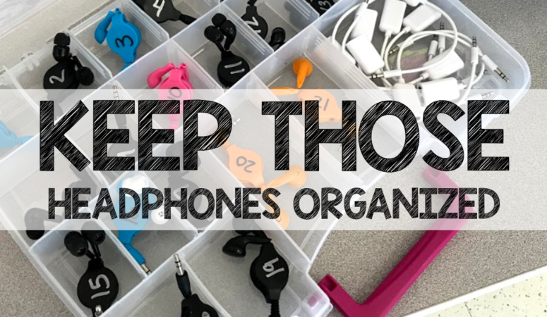 Keep Your Students' Headphones ORGANIZED