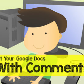 Easily Print Comments When Using Google Docs
