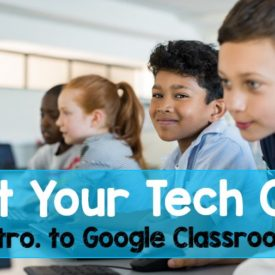 Get Your Tech On: Getting Started with Google Classroom