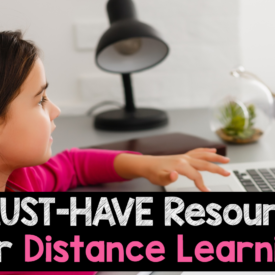 7 MUST Have Resources for Distance Learning